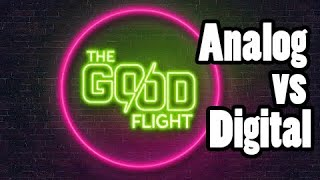 The Good Flight Podcast - Episode 2 - Analog vs Digital