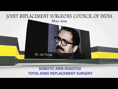 Robotic Arm Assisted Total Knee Replacement  Surgery
