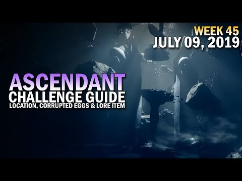 Ascendant Challenge Solo Guide July 9, 2019 - Corrupted Eggs & Lore Location (Week 45)