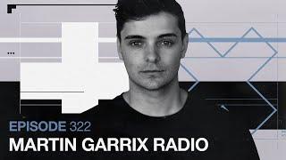 Martin Garrix Radio - Episode 322
