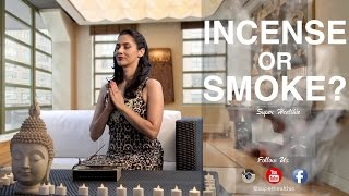 How Dangerous Is Incense Smoke? | Super Healthie