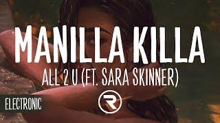 Manilla Killa   All 2 U (feat. Sara Skinner)
