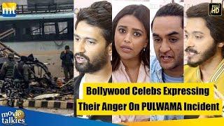 Bollywood Celebs Expressing Their Anger On PULWAMA Incident I Vicky, Swara, Shreyas, Vikas
