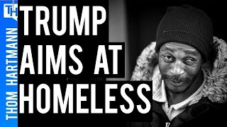 Trump Promises To 'Go After' the Homeless