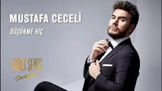 Mustafa Ceceli - Düşünme Hiç