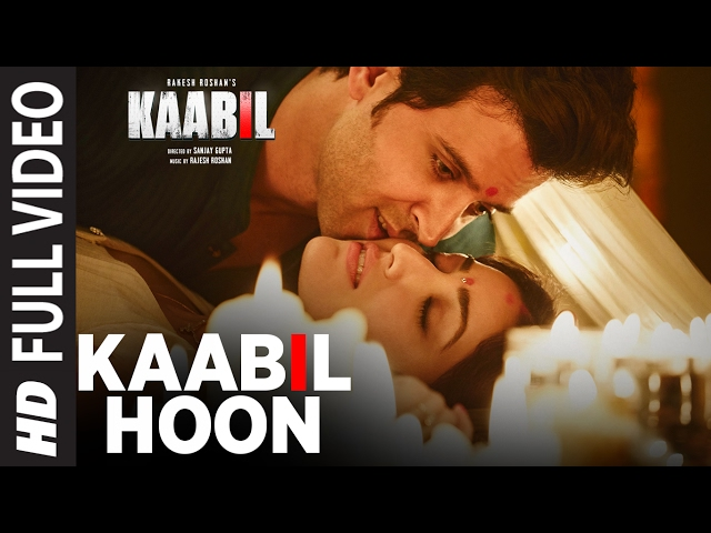 Kaabil Hoon Full Video Song | Kaabil Movie Songs | Hrithik Roshan