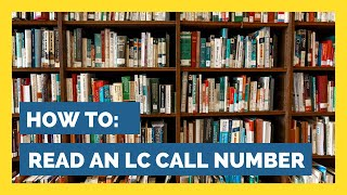HOW TO: Read a Library of Congress Call Number