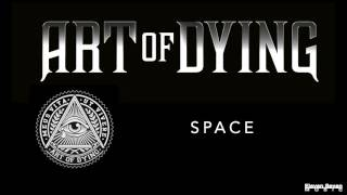 Art of Dying - Space (Audio Stream)
