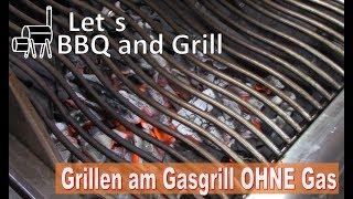 Grillen am Gasgrill OHNE Gas !