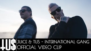 Gambar cover Juice x Tus - International Gang - Official Video Clip