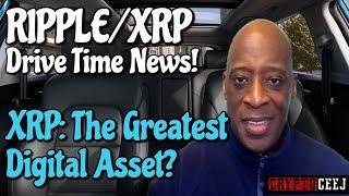 XRP RIPPLE NEWS. XRP THE GREATEST DIGITAL ASSET?