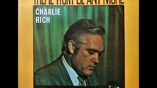 There Won't Be Anymore , Charlie Rich , 1974