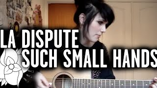 Such Small Hands (La Dispute Cover)
