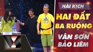 VÂN SƠN 34 | Hài Kịch HAI ĐẤT BA RUỘNG  | Vân Sơn, Bảo Liêm & Giáng Ngọc