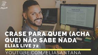 Crase para quem (acha que) não sabe nada! - Elias Live 73