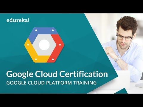Google Cloud Certification | Google Cloud Platform Training | Google Cloud Tutorial | Edureka