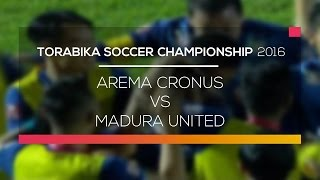 Highlight Arema Cronus Vs Madura United   Torabika Soccer Championship 2016