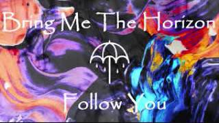 Follow You   Bmth ♫ 1 Hour ♫