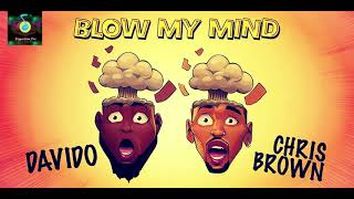 Davido & Chris Brown   Blow My Mind (CLEAN)