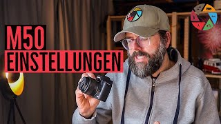 Canon EOS M50: Meine Einstellungen für Videos