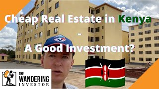Extremely cheap real estate in Nairobi, Kenya, a good investment?