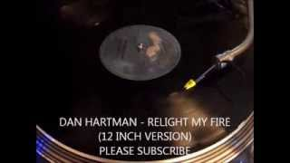 DAN HARTMAN - RELIGHT MY FIRE (12 INCH VERSION)