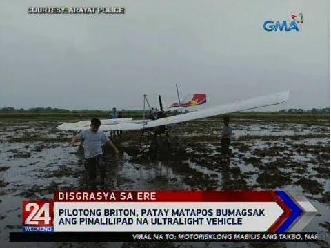 [GMA]  24 Oras: Pilotong Briton, patay matapos bumagsak ang pinalilipad na ultralight vehicle