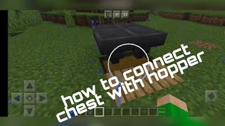 How to connect chest with hopper in minecraft pe.