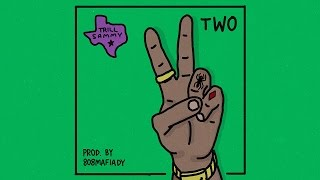 Trill Sammy - Two