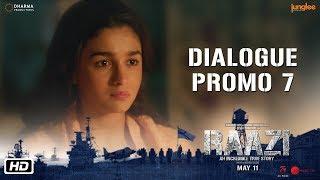 Raazi | Dialogue Promo 7 | Tumse Wahi Karana Galti Hai