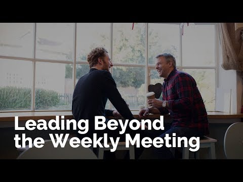 Leading Beyond the Weekly Meeting