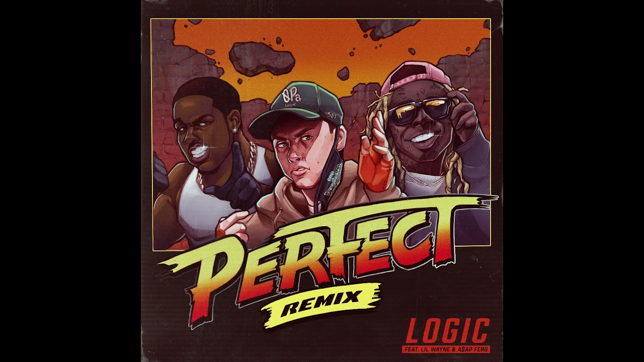 Logic - Perfect (Remix) Ft. Lil Wayne & A$AP Ferg (Official Audio)