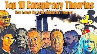 Top 10 Conspiracy Theories That Turned Out To Be Conspiracy Theories