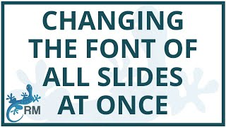 PowerPoint: Changing the font of all slides at once
