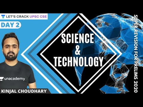 L2: Science and Technology Super Revision for Prelims | UPSC CSE 2020/21 | Kinjal Choudhary