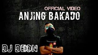 ANJING BAKADO (OFFICIAL VIDEO) DJ DEON