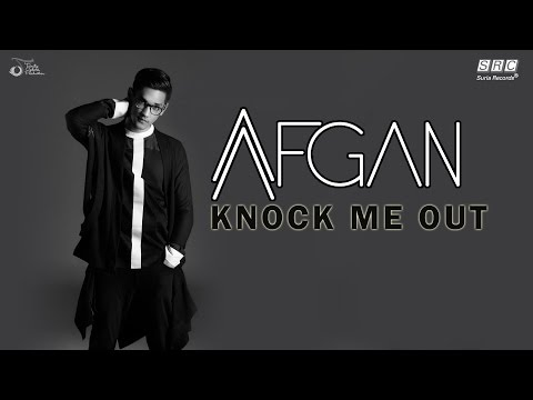 Afgan -  Knock Me Out  (Official Video Lyric ) - SuriaRecordsSRC