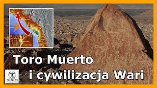 Toro Muerto i zaginiona cywilizacja Wari