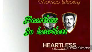 Thomas Wesley   Heartless (feat. Morgan Wallen) Lyrics