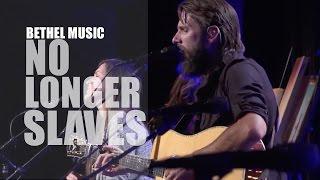 Bethel Music - We Will Not Be Shaken - No Longer Slaves - Jonathan & Melissa Helser - Live
