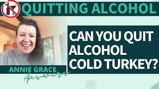 How to stop drinking cold turkey? Is it possible to quit cold turkey?