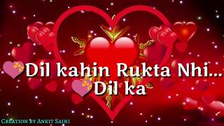 Dil Kahi Rukta Nahi    Sad Version    30 sec WhatsApp Status Video    WhatsApp Status