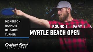 2020 Myrtle Beach Open - Round 3 Part 1 - Dickerson, Hannum, Ulibarri, Turner