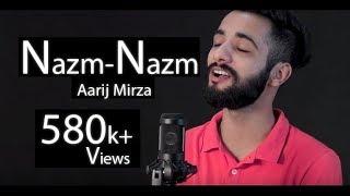 Nazm Nazm   Cover   Aarij Mirza   Ayushmann Khurrana   Bareilly Ki Barfi   Arko