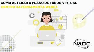 Como alterar o plano de fundo virtual