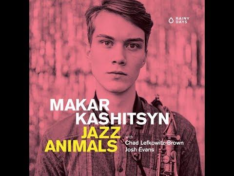 Makar Kashitsyn - Jazz Animals online metal music video by MAKAR KASHITSYN