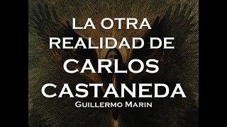 LA OTRA REALIDAD DE CARLOS CASTANEDA - Parte 1