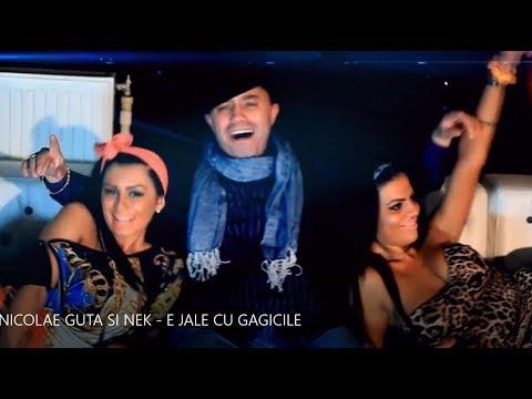 Nicolae Guta & Nek – E jale cu gagicile Video