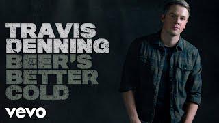 Travis Denning Beer's Better Cold