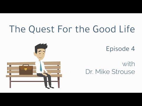 The Quest for the Good Life: Episode 4
